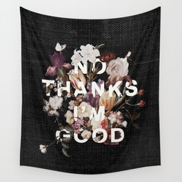 No Thanks I'm Good Wall Tapestry