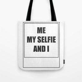 Me, My Selfie and I Tote Bag