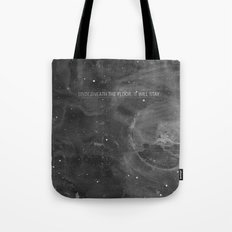 Underneath The Floor, It Will Stay Tote Bag