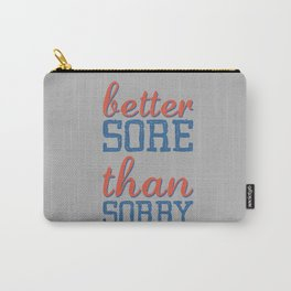 Sore or Sorry Carry-All Pouch
