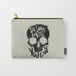 Design Until You Die // GRY Carry-All Pouch