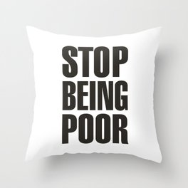 Stop Being Poor - Paris Hilton Throw Pillow