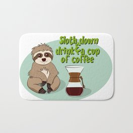 Sloth down & drink a cup of coffee Bath Mat