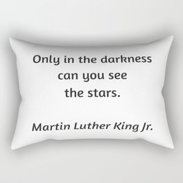 Martin Luther King Inspirational Quote - Only in darkness can you see the stars Rectangular Pillow