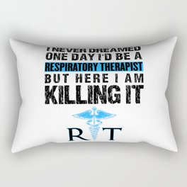 Respiratory Therapist I Never Dreamed One Day RT Rectangular Pillow