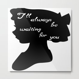 I'll always be waiting- Wendy Darling Metal Print