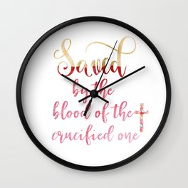 saved by the blood Wall Clock