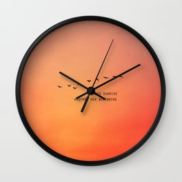 Another Sunrise Another New Beginning  Wall Clock
