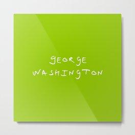 Great american 8 George Washington Metal Print