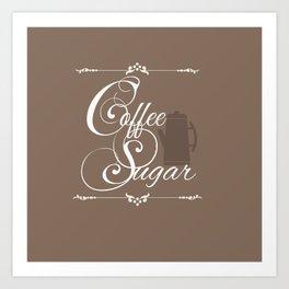 Coffee & Sugar Art Print