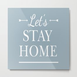 Let's Stay Home (Cornflower) Metal Print