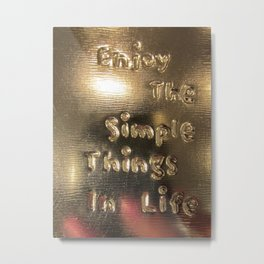 The simple things in life in a shine Metal Print