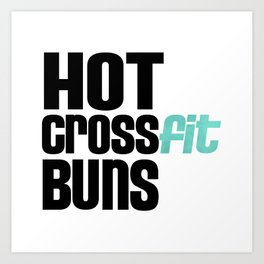 Hot Crossfit Buns Art Print