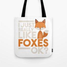 I Just Really Like Foxes Ok T-Shirt Tote Bag