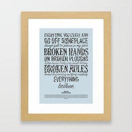 Everything is Broken - Bob Dylan Framed Art Print