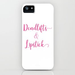 Funny Dead Lift Gym Shirt Dealifts and lipsticks iPhone Case