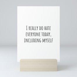 Hate Everyone Today Mini Art Print
