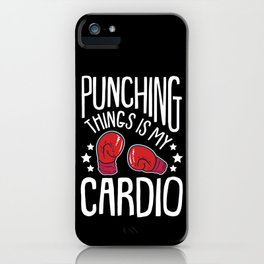 Punching Things Is My Cardio Funny Boxing Boxer iPhone Case