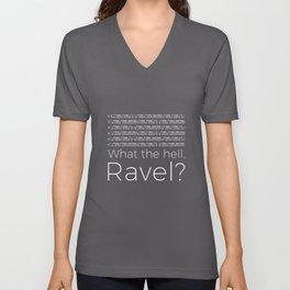 What the hell, Ravel? (black) Unisex V-Neck
