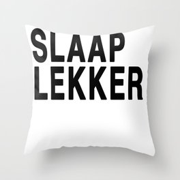 Slaap Lekker Throw Pillow