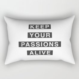 Keep Your Passion Alive Rectangular Pillow