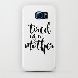 Tired as a mother iPhone Case
