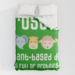 Trust us: a plant-based diet is full of protein. Funny  veggie / vegan design Comforters