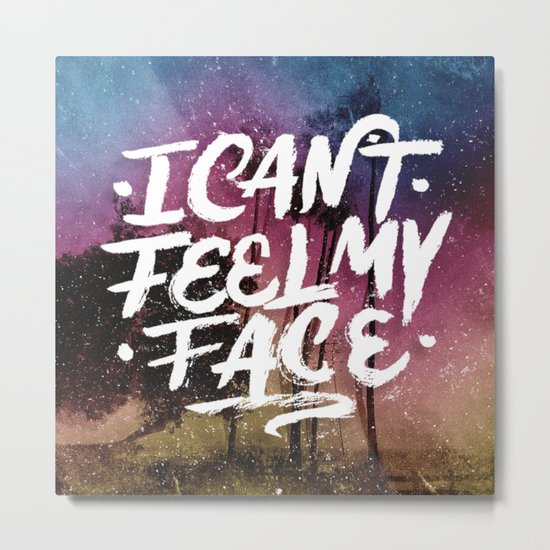 I Can't Feel My Face Metal Print