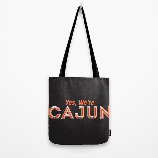 Yes, We're Cajun Tote Bag