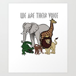 We Are Their Voice Art Print