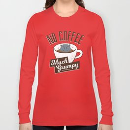 No Coffee, Much Grumpy - Hippo Long Sleeve T-shirt