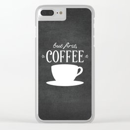 But First, Coffee Clear iPhone Case