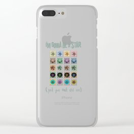 Gonna Be A Star Clear iPhone Case