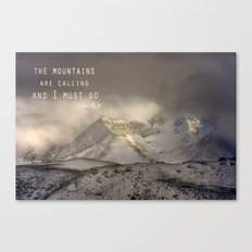 The Mountains are calling, and I must go.  John Muir. Vintage. Canvas Print
