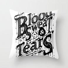 Blood, Sweat, & Tears Throw Pillow