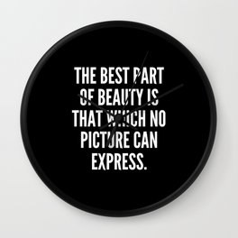 The best part of beauty is that which no picture can express Wall Clock