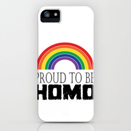 Proud to be homo iPhone Case