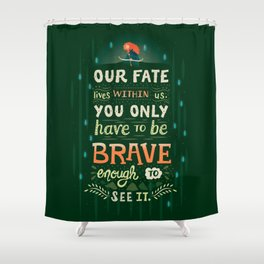 Would you change your fate? Shower Curtain