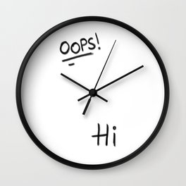 Oops! Hi. Wall Clock