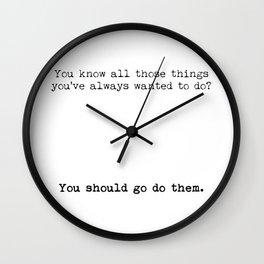 You should go do them! Wall Clock