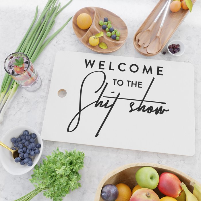 Welcome to the shit-show funny quote Cutting Board