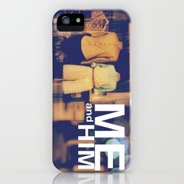 Me and Him iPhone Case