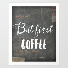 But first coffee NY Art Print