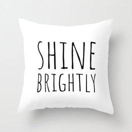 Shine brightly Throw Pillow