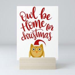 OWL BE HOME FOR CHRISTMAS Mini Art Print