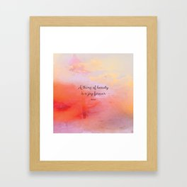 A thing of beauty is a joy forever. Keats Framed Art Print