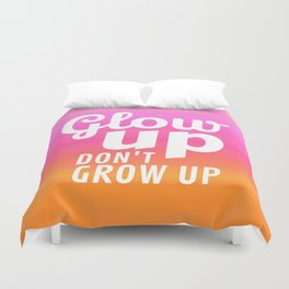 Glow Up Don't Grow Up Duvet Cover