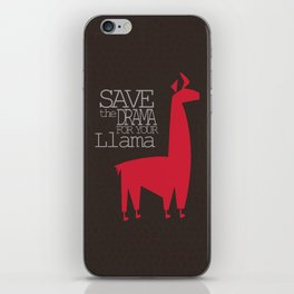 Save the Drama for your Llama iPhone Skin