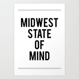 MIDWEST STATE OF MIND Art Print