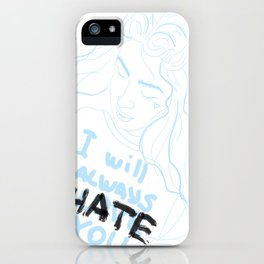 I Will Always Hate You iPhone Case